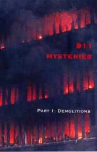 911 Mysteries video James H. Fetzer, founder, Scholars for 911 Truth movie demolition evidence and analysis pancake collapse